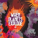 When Planets Explose