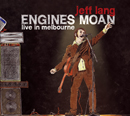 JEFF LANG「Engines Moan - Live in Melbourne」