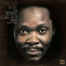 TERRY CALLIER「About Time - The Terry Callier Story 1964-1980」