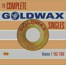 The Complete Goldwax Singles Vol. 1 1962-1966