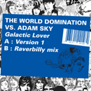 THE WORLD DOMINATION VS ADAM SKY「Galactic Lover」