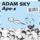 ADAM SKY「Ape X」