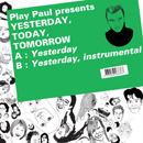 PLAY PAUL「Yesterday, Today, Tomorrow」