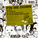 Pin Me Down「Cryptic」