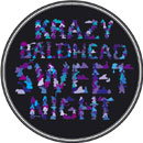 KRAZY BALDHEAD「Sweet Night」