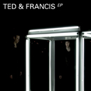Ted & Francis「Ted & Francis EP」