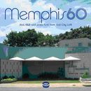 Memphis 60 : Soul, R&B And Proto Funk From Soul City USA
