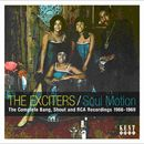 THE EXCITERS「Soul Motion : The Complete Bang, Shout And RCA Recordings 1966-1969」