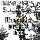 MOULTON MORRIS MEN「Where The Pavement Ends」