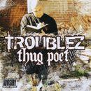 TROUBLEZ「Thug Poet」