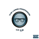 THE LARGE PROFESSOR「THE LP」