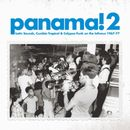 Panama! 2 - Latin Sounds, Cumbia Tropical & Calypso Funk on the Isthmus, 1967-77