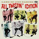 Land Of 1000 Dances : All Twistin' Edition