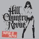 HILL COUNTRY REVUE「Make A Move」