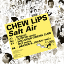 Chew Lips「Salt Air」