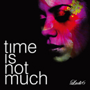 LADI 6「Time Is Not Much」