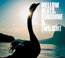 V.A.「Mellow Beats, Sunshine & Twilight」