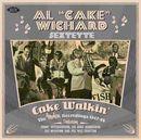 """AL """"CAKE"""" WICHARD SEXTETTE「Cake Walkin' : The Modern Recordings 1947-48」"""