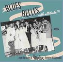 Blues Belles With Attitude! : From The Vaults Of Modern Records Of Hollywood