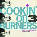 COOKIN' ON 3 BURNERS「Soul Messin'」