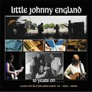 LITTLE JOHNNY ENGLAND「10 Years On...」