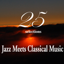 "V.A.「Smooth Jazz Meets Classical Music ""25 Selections""」"