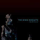 THE DISCO BISCUITS「Out Of Control」