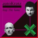 AUTOKRATZ「Stay The Same Remixes」