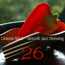 V.A.「Cinema Salad ~ Smooth Jazz Dressing」
