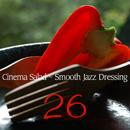 Cinema Salad ~ Smooth Jazz Dressing