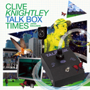 CLIVE KNIGHTLEY「Talk Box Times Japan Exclusive」