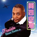 Freddie「関西空港」