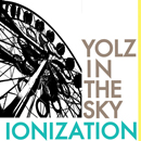 YOLZ IN THE SKY「IONIZATION」