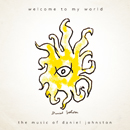 DANIEL JOHNSTON「Welcome to My World」