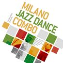 ミラノ・ジャズ・ダンス・コンボ「MILANO JAZZ DANCE COMBO」