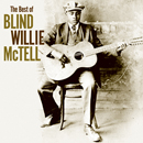 BLIND WILLIE McTELL「The Best of Blind Willie McTell」