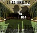 ITALOBOYZ「Bla Bla Bla」