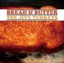 THE JIVE TURKEYS「Bread & Butter」