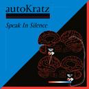 オートクラッツ「Speak In Silence」
