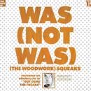 ウォズ(ノット・ウォズ)「(The Woodwork) Squeaks」