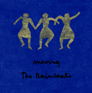 THE RAINCOATS「Moving」