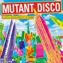 V.A.「Mutant Disco Vol. 1」