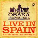 オーサカ=モノレール「Live in Spain」