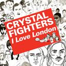 クリスタル・ファイターズ「I Love London」