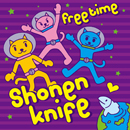 SHONEN KNIFE「Free Time」