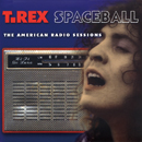 MARC BOLAN & T. REX「Spaceball:The American Radio Sessions」