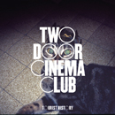 TWO DOOR CINEMA CLUB「Tourist History(初回限定盤) 」