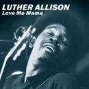 ルーサー・アリスン「Love Me Mama」