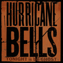 Hurricane Bells「Tonight is the ghost」