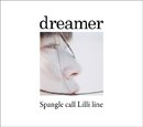 Spangle call Lilli line「dreamer」